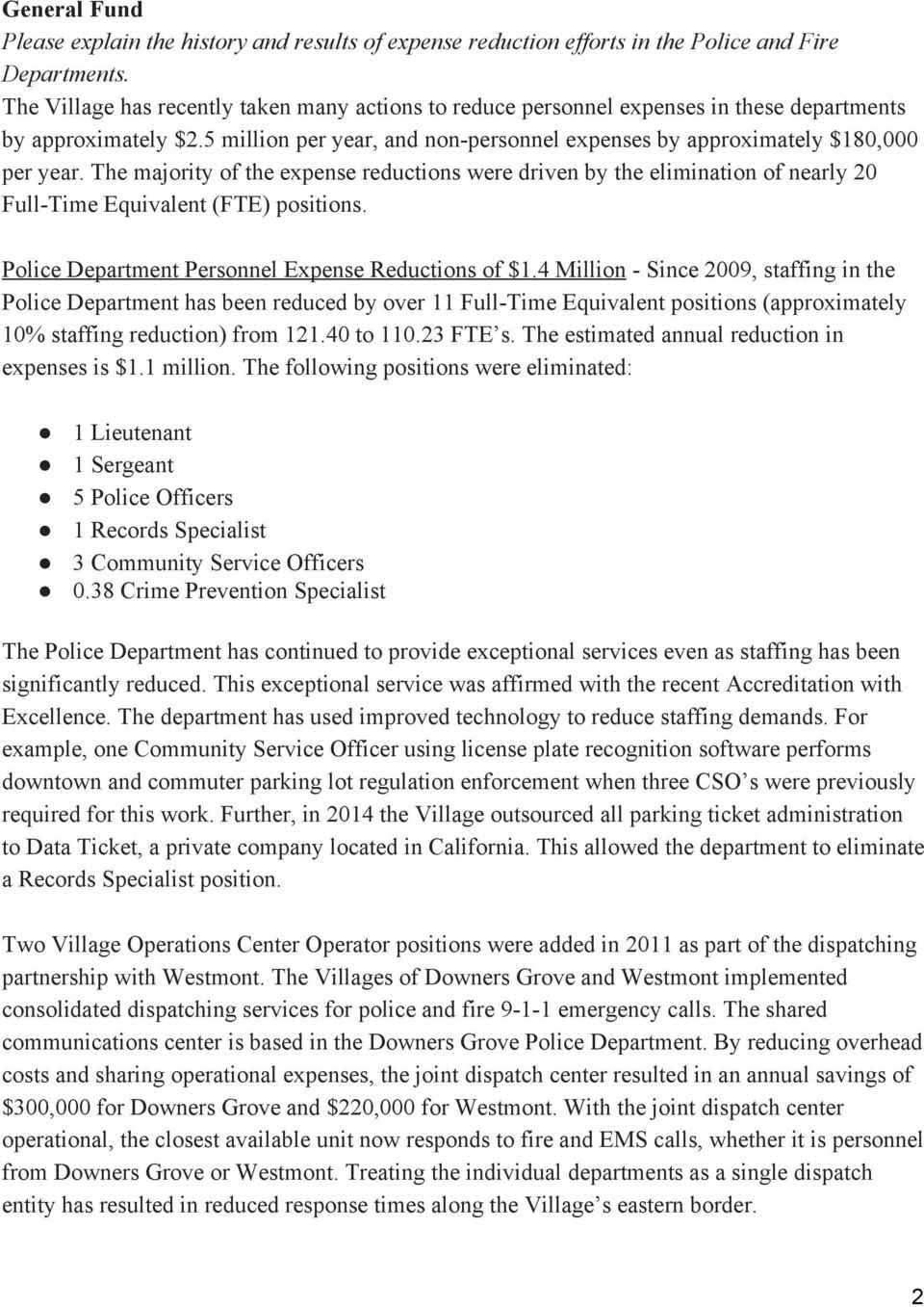 The majority of the expense reductions were driven by the elimination of nearly 20 Full Time Equivalent (FTE) positions. Police Department Personnel Expense Reductions of $1.