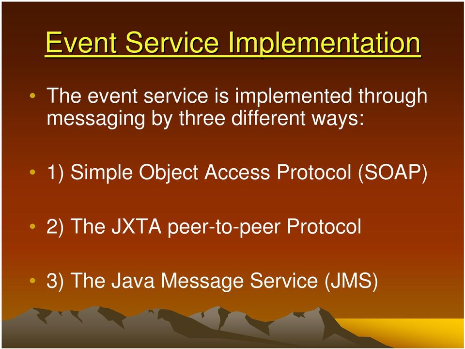 ways: 1) Simple Object Access Protocol (SOAP) 2) The