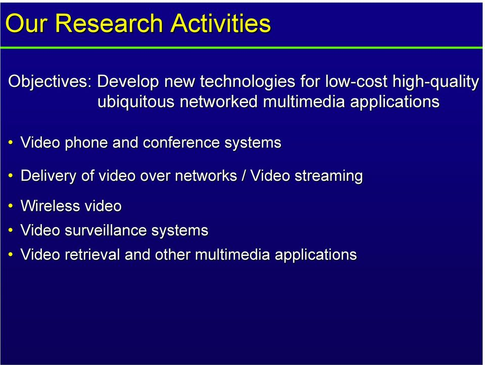 conference systems Delivery of video over networks / Video streaming