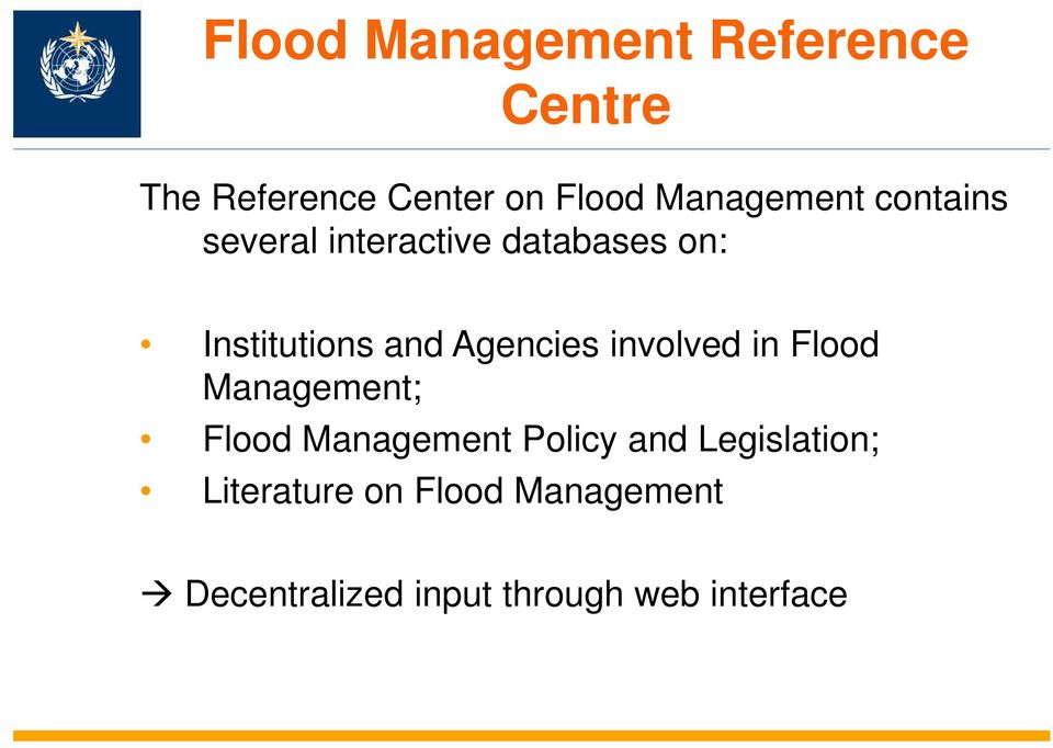 Agencies involved in Flood Management; Flood Management Policy and