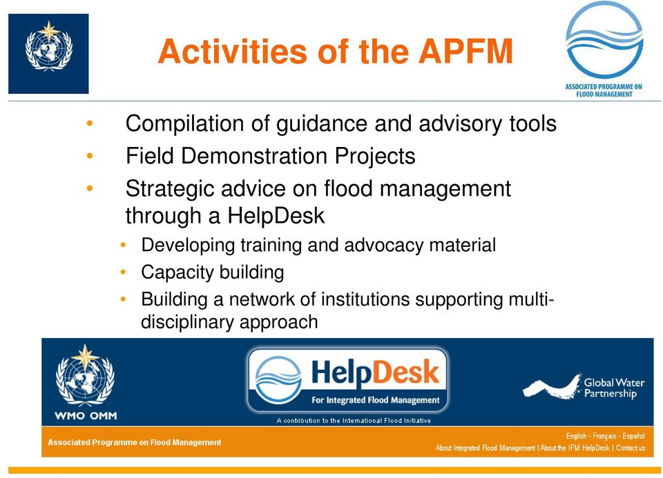 through a HelpDesk Developing training and advocacy material Capacity