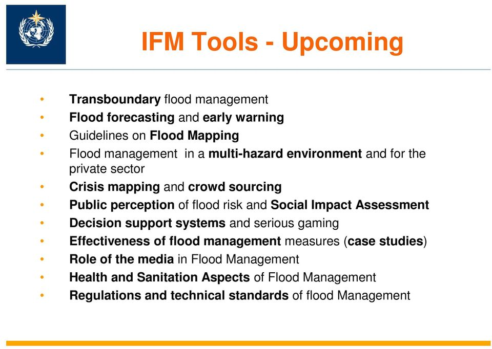 Social Impact Assessment Decision support systems and serious gaming Effectiveness of flood management measures (case studies) Role