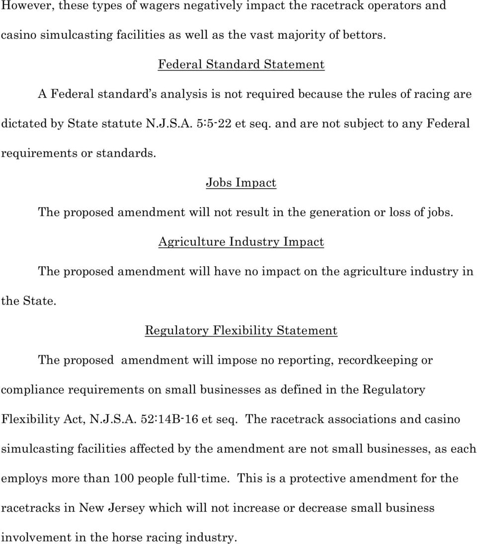and are not subject to any Federal requirements or standards. Jobs Impact The proposed amendment will not result in the generation or loss of jobs.