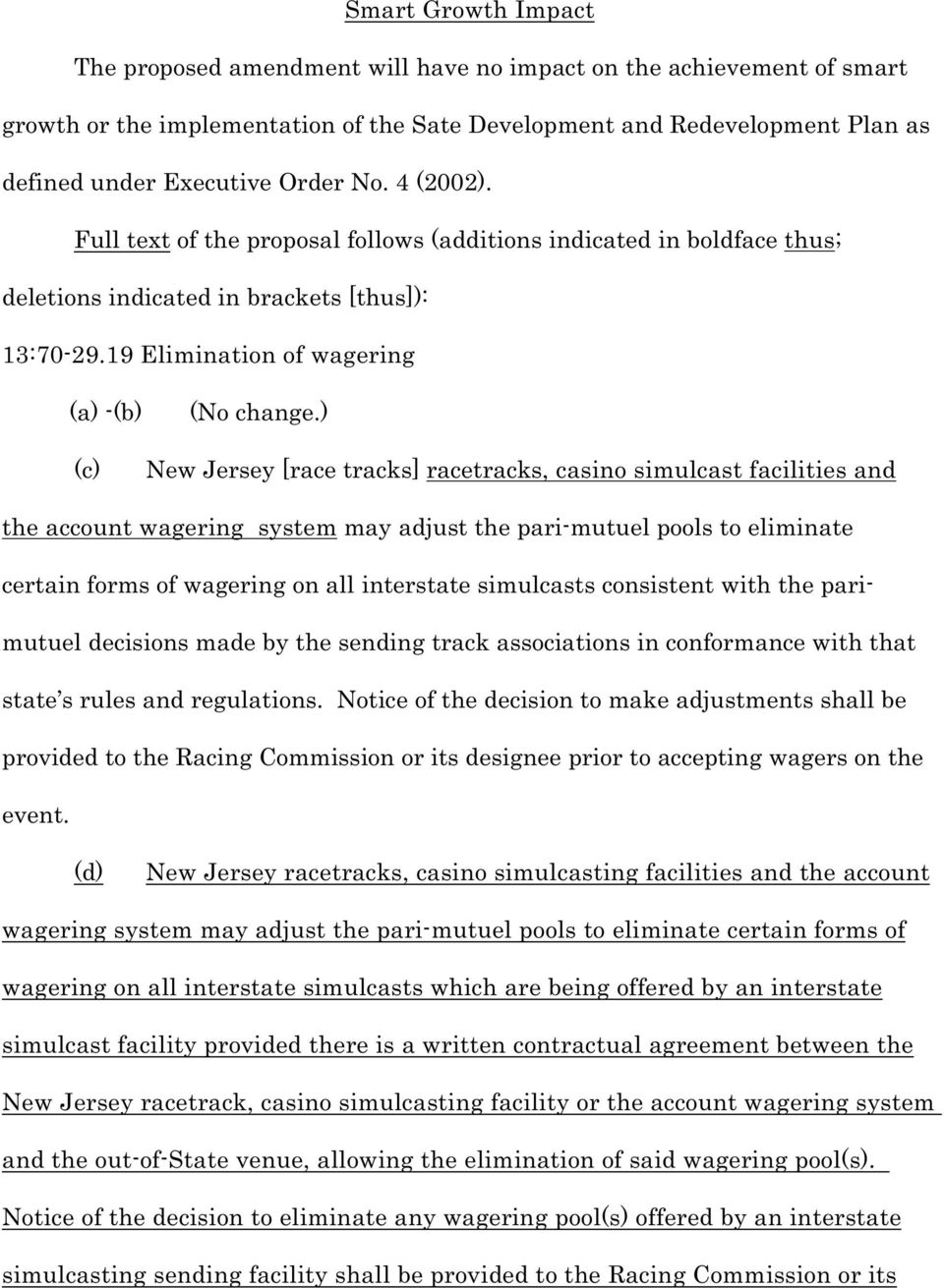 ) New Jersey [race tracks] racetracks, casino simulcast facilities and the account wagering system may adjust the pari-mutuel pools to eliminate certain forms of wagering on all interstate simulcasts