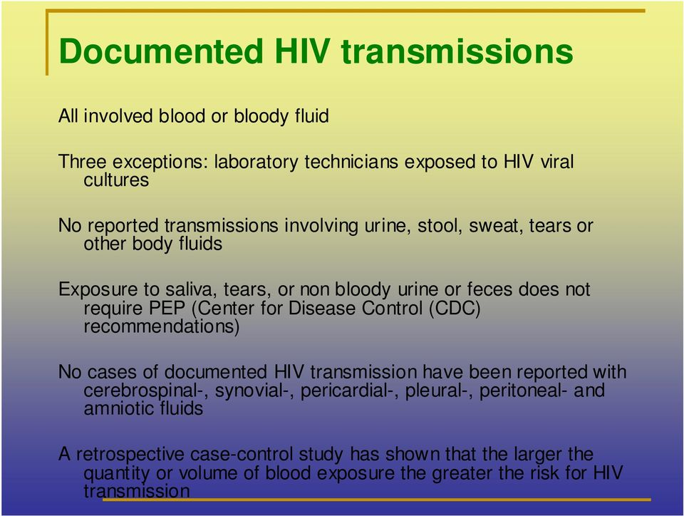 for Disease Control (CDC) recommendations) No cases of documented HIV transmission have been reported with cerebrospinal-, synovial-, pericardial-, pleural-,