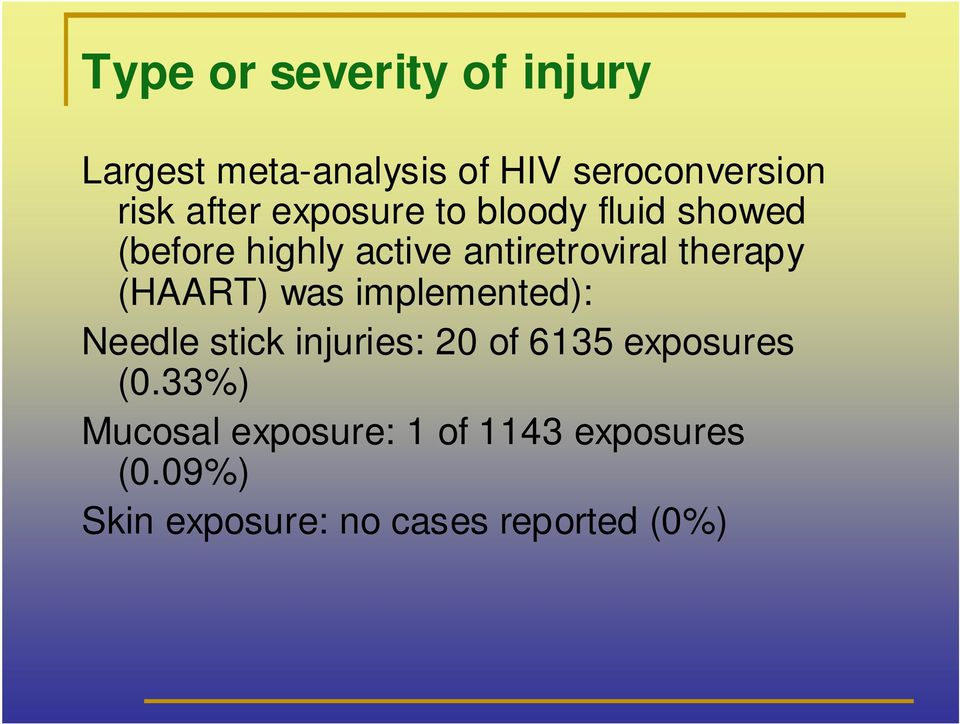 therapy (HAART) was implemented): Needle stick injuries: 20 of 6135 exposures