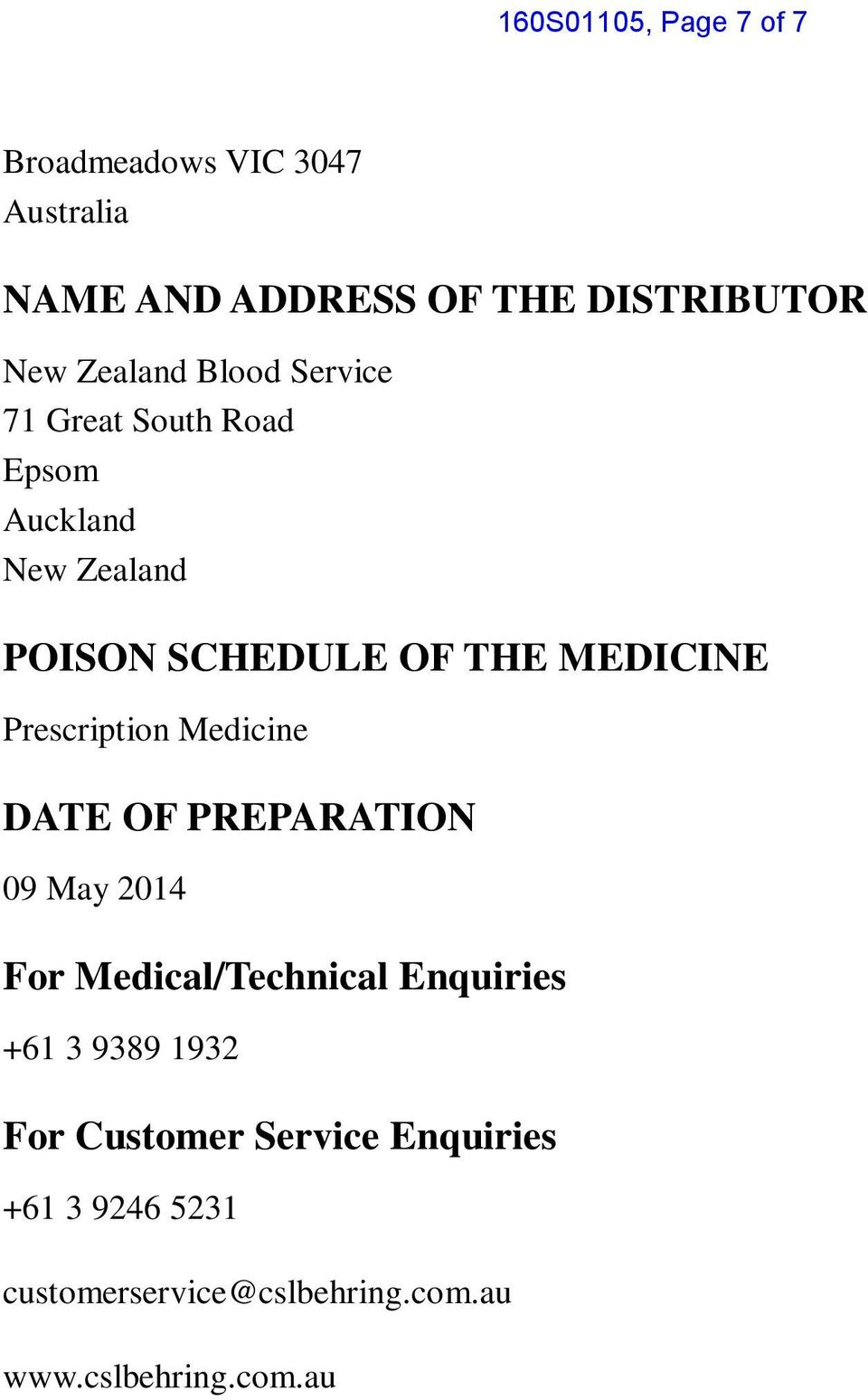 MEDICINE Prescription Medicine DATE OF PREPARATION 09 May 2014 For Medical/Technical Enquiries +61