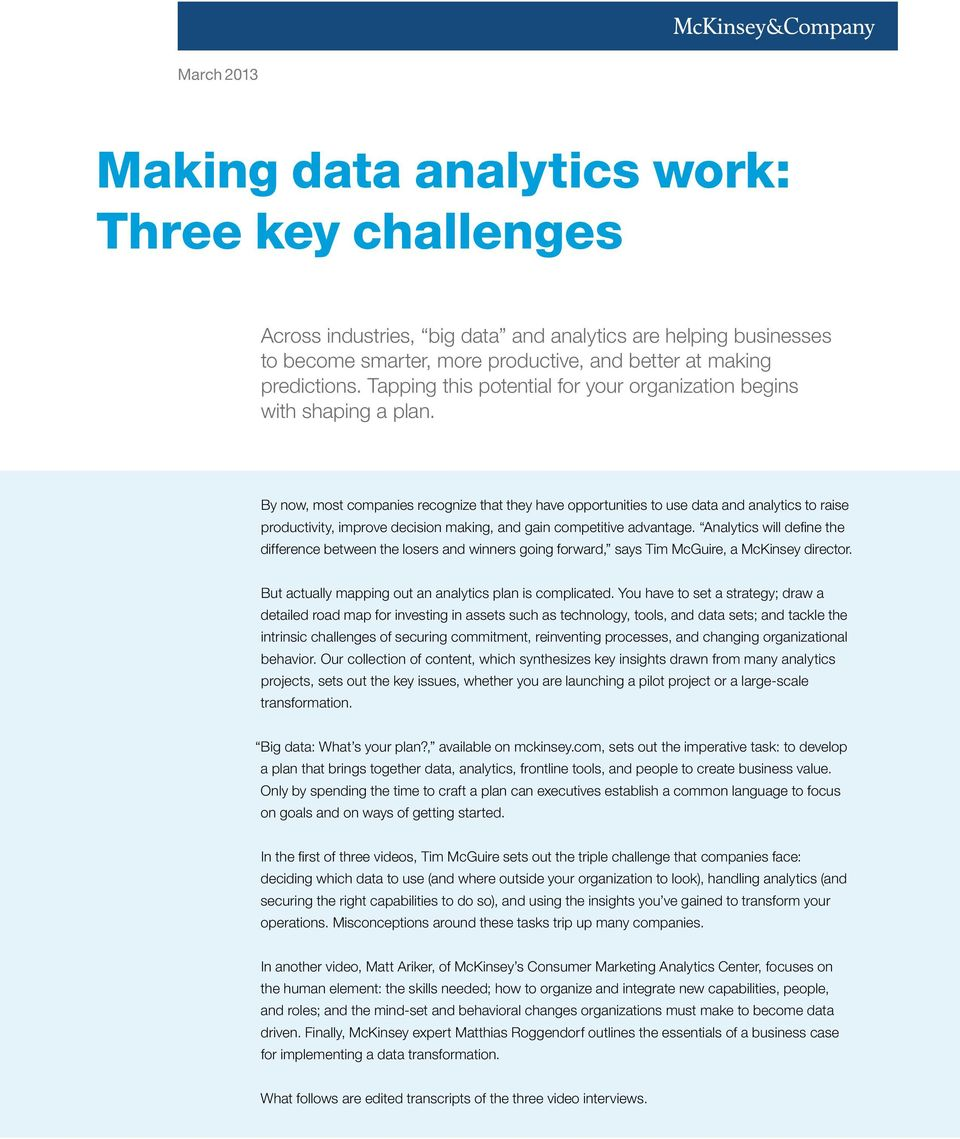 By now, most companies recognize that they have opportunities to use data and analytics to raise productivity, improve decision making, and gain competitive advantage.