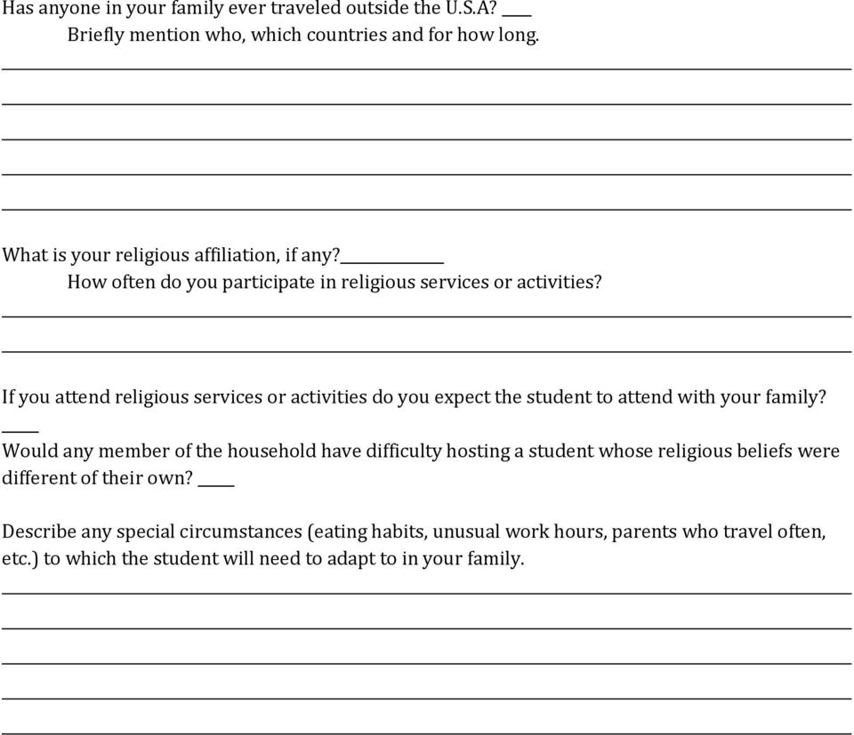 If you attend religious services or activities do you expect the student to attend with your family?