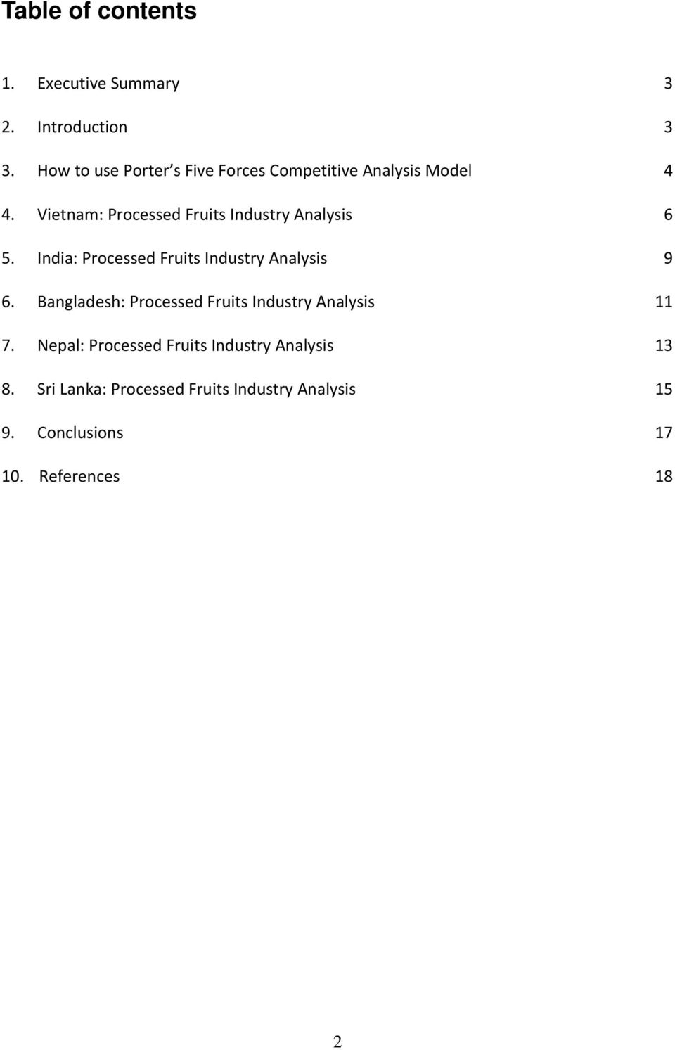 Vietnam: Processed Fruits Industry Analysis 6 5. India: Processed Fruits Industry Analysis 9 6.