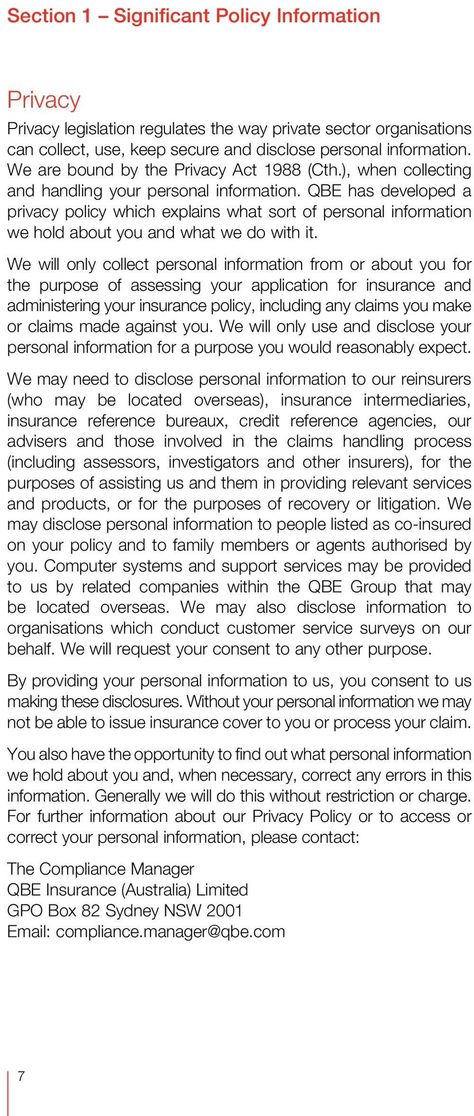 QBE has developed a privacy policy which explains what sort of personal information we hold about you and what we do with it.