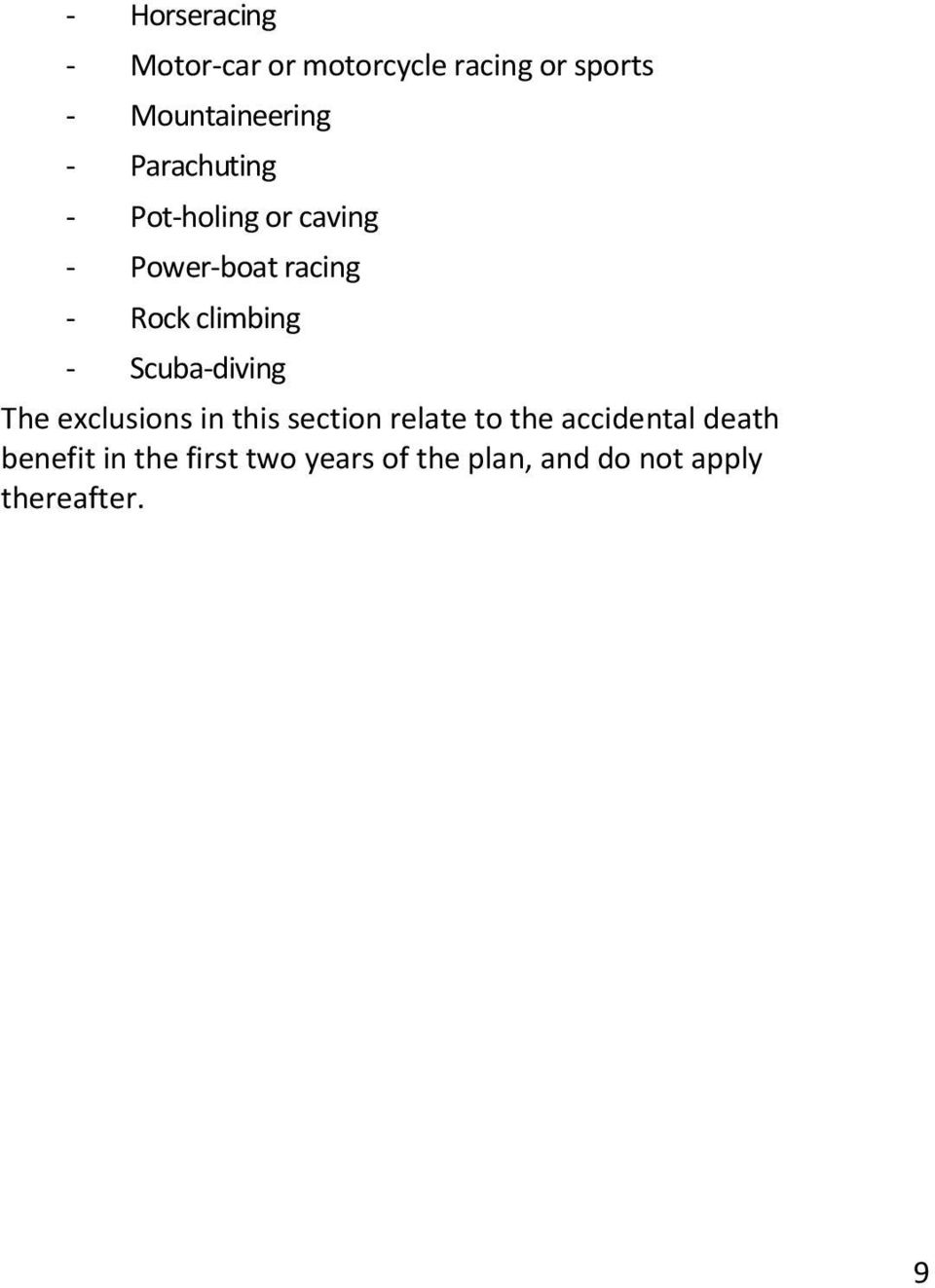 Scuba-diving The exclusions in this section relate to the accidental death