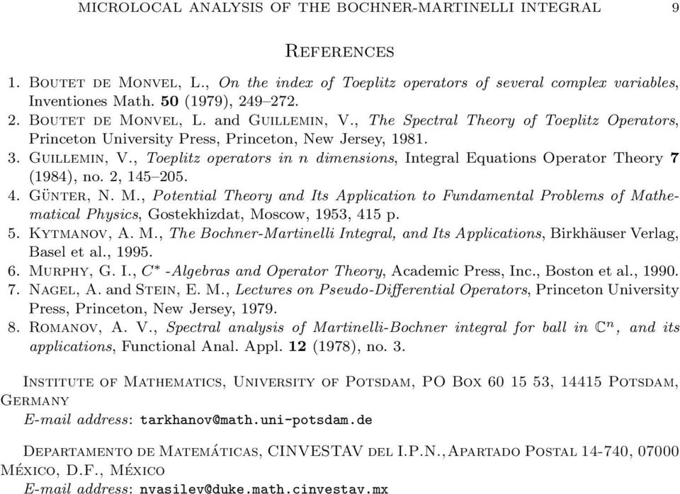 2, 45 205. 4. Günter, N. M., Potential Theory and Its Application to Fundamental Problems of Mathematical Physics, Gostekhizdat, Moscow, 953, 45 p. 5. Kytmanov, A. M., The Bochner-Martinelli Integral, and Its Applications, Birkhäuser Verlag, Basel et al.