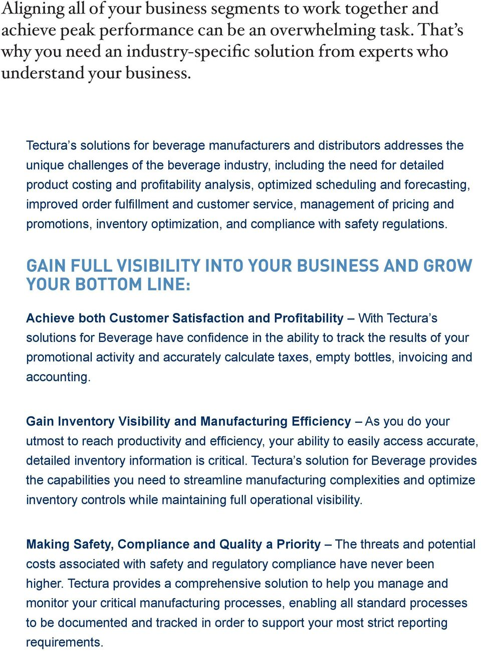 Tectura s solutions for beverage manufacturers and distributors addresses the unique challenges of the beverage industry, including the need for detailed product costing and profitability analysis,