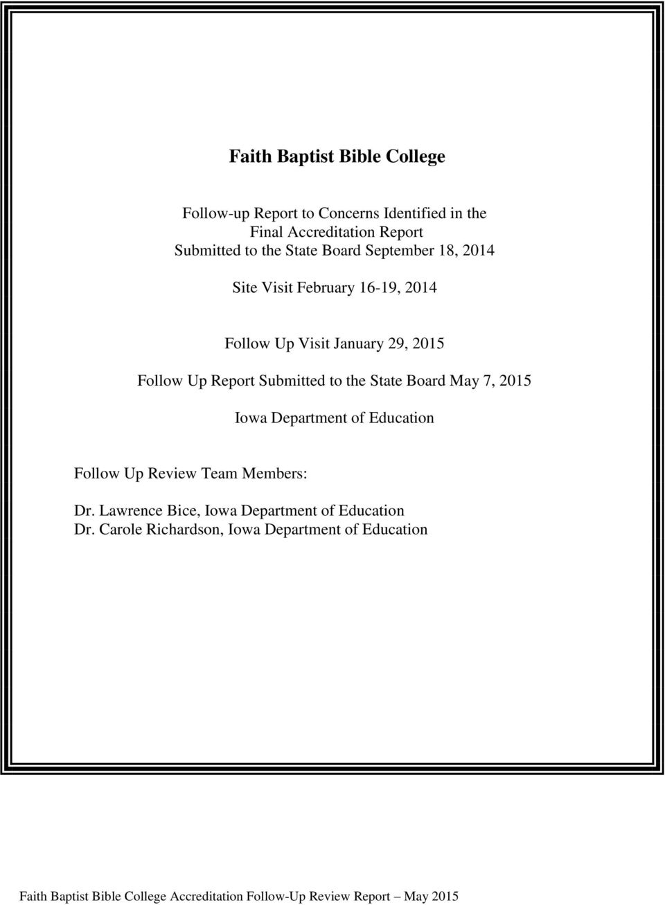 2015 Follow Up Report Submitted to the State May 7, 2015 Iowa Department of Education Follow Up Review