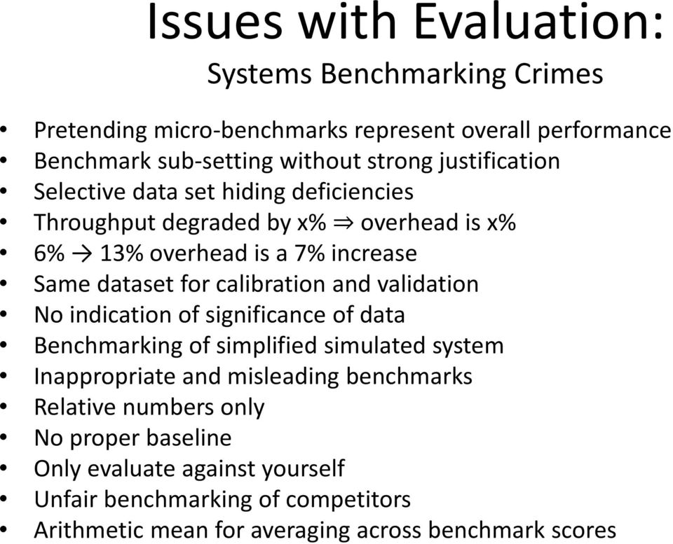 calibration and validation No indication of significance of data Benchmarking of simplified simulated system Inappropriate and misleading benchmarks