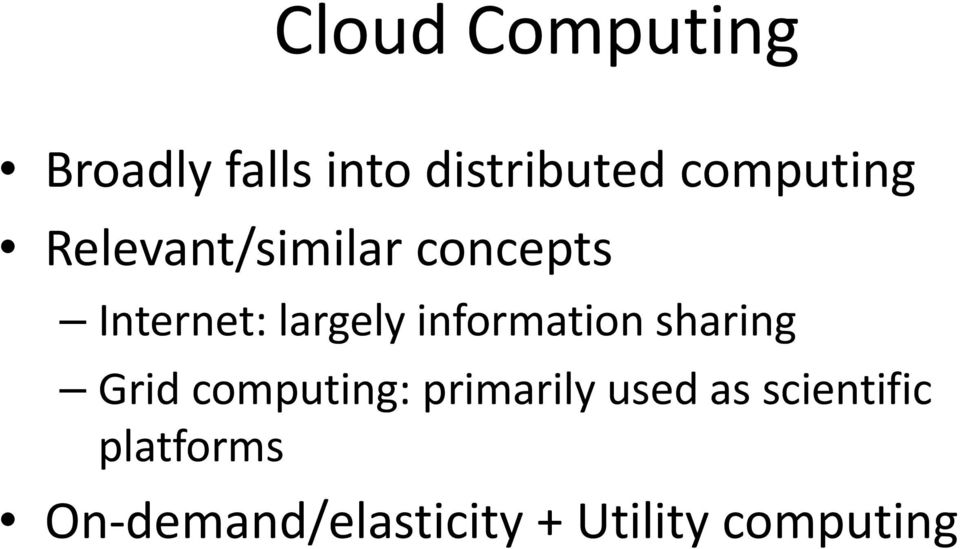 information sharing Grid computing: primarily used as