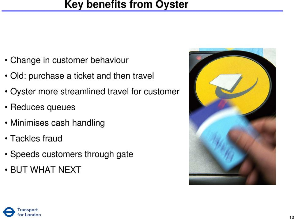travel for customer Reduces queues Minimises cash handling