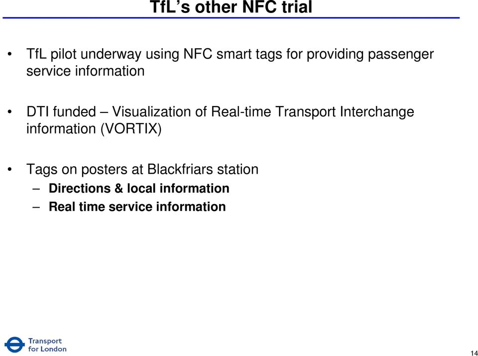 Real-time Transport Interchange information (VORTIX) Tags on posters at