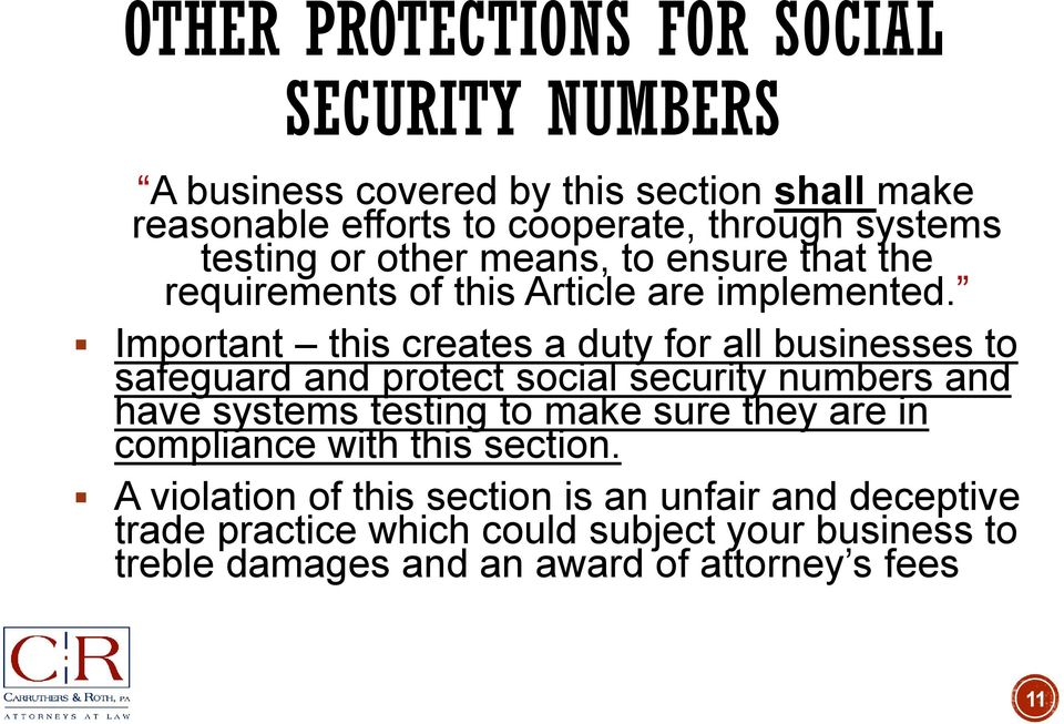 Important this creates a duty for all businesses to safeguard and protect social security numbers and have systems testing to make sure they