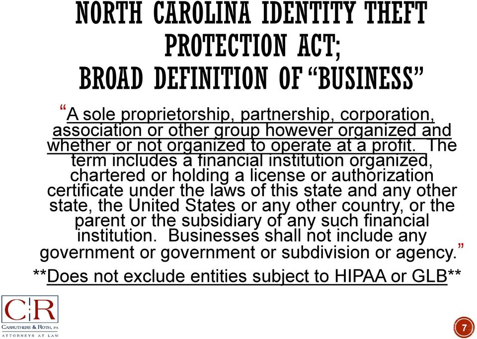 The term includes a financial institution organized, chartered or holding a license or authorization certificate under the laws of this state and any other