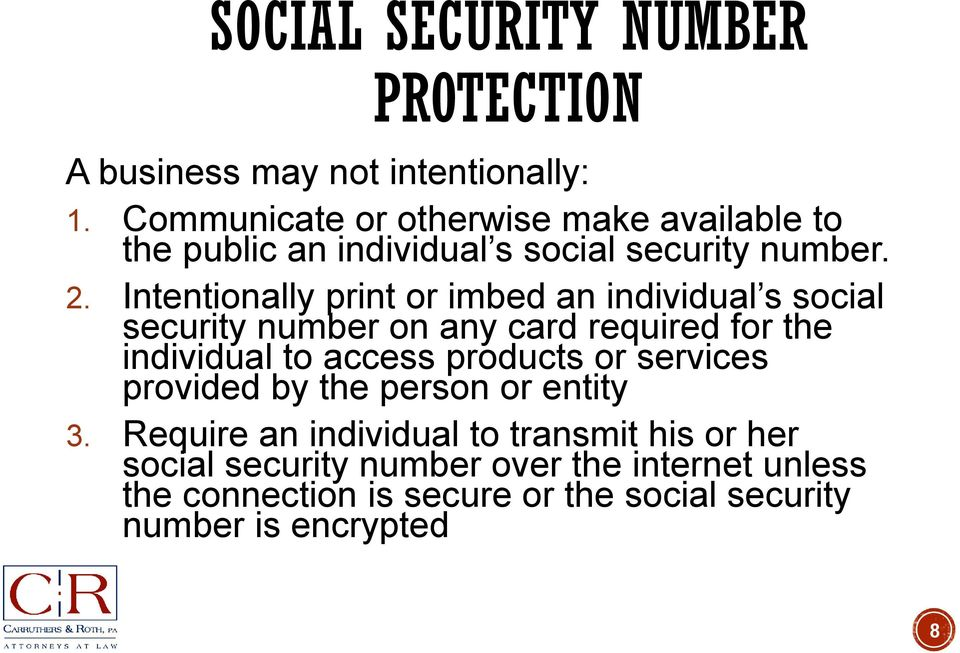 Intentionally print or imbed an individual s social security number on any card required for the individual to access products