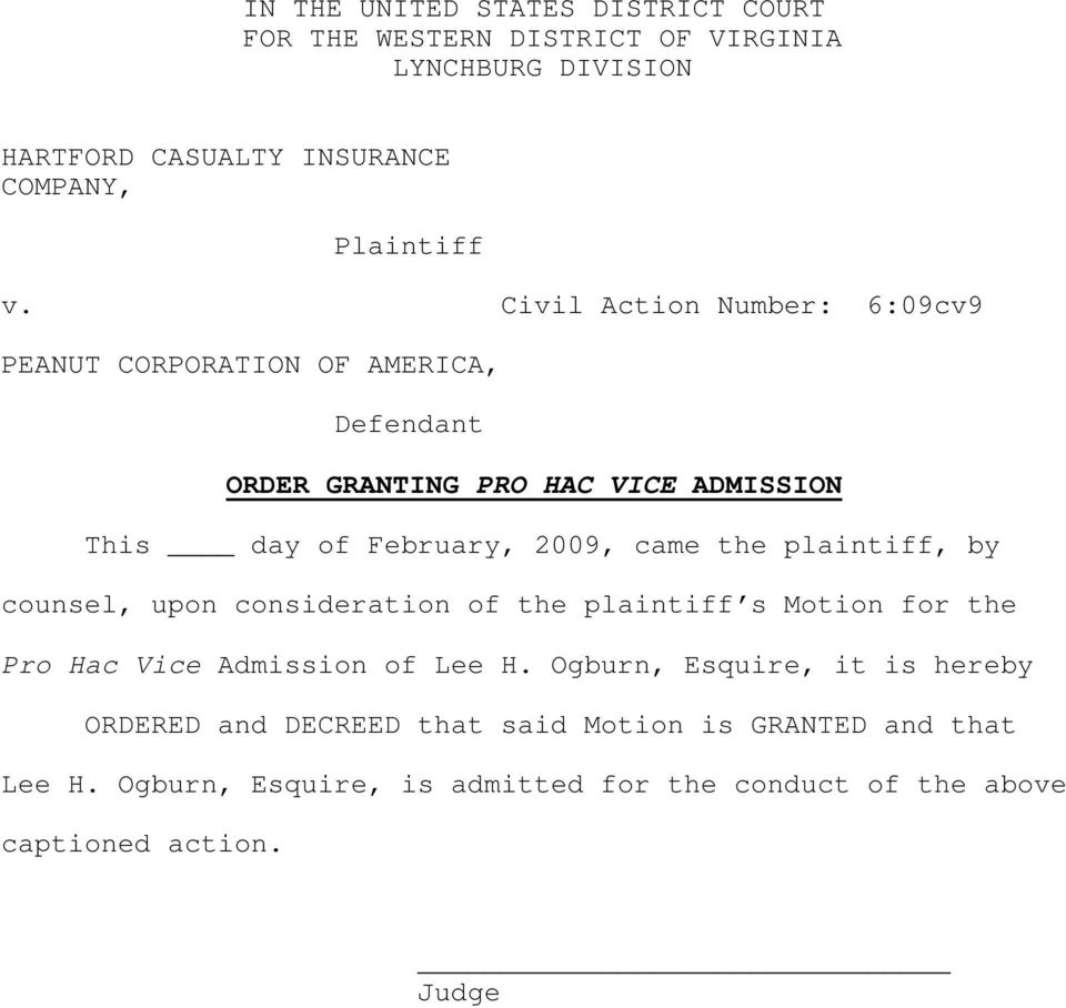 the plaintiff, by counsel, upon consideration of the plaintiff s Motion for the Pro Hac Vice Admission of Lee H.