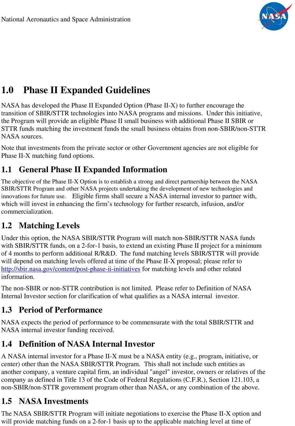 non-sbir/non-sttr NASA sources. Note that investments from the private sector or other Government agencies are not eligible for Phase II-X matching fund options. 1.