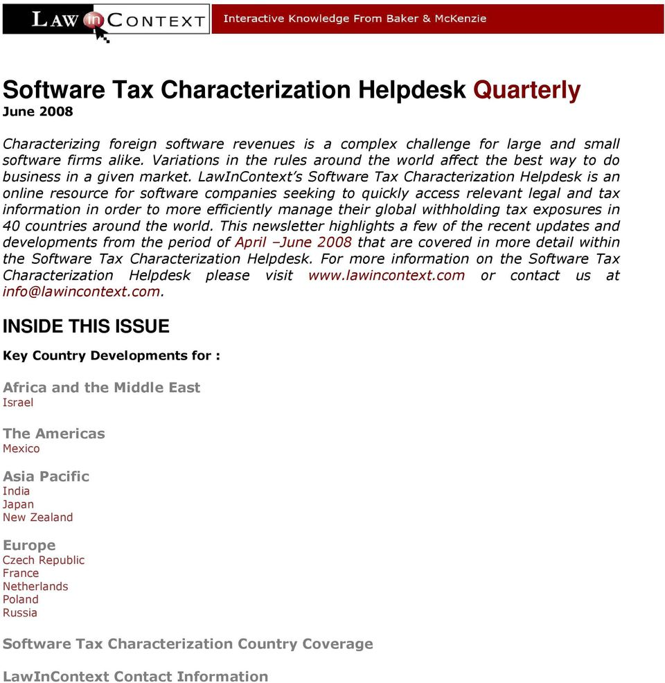 LawInContext s Software Tax Characterization Helpdesk is an online resource for software companies seeking to quickly access relevant legal and tax information in order to more efficiently manage