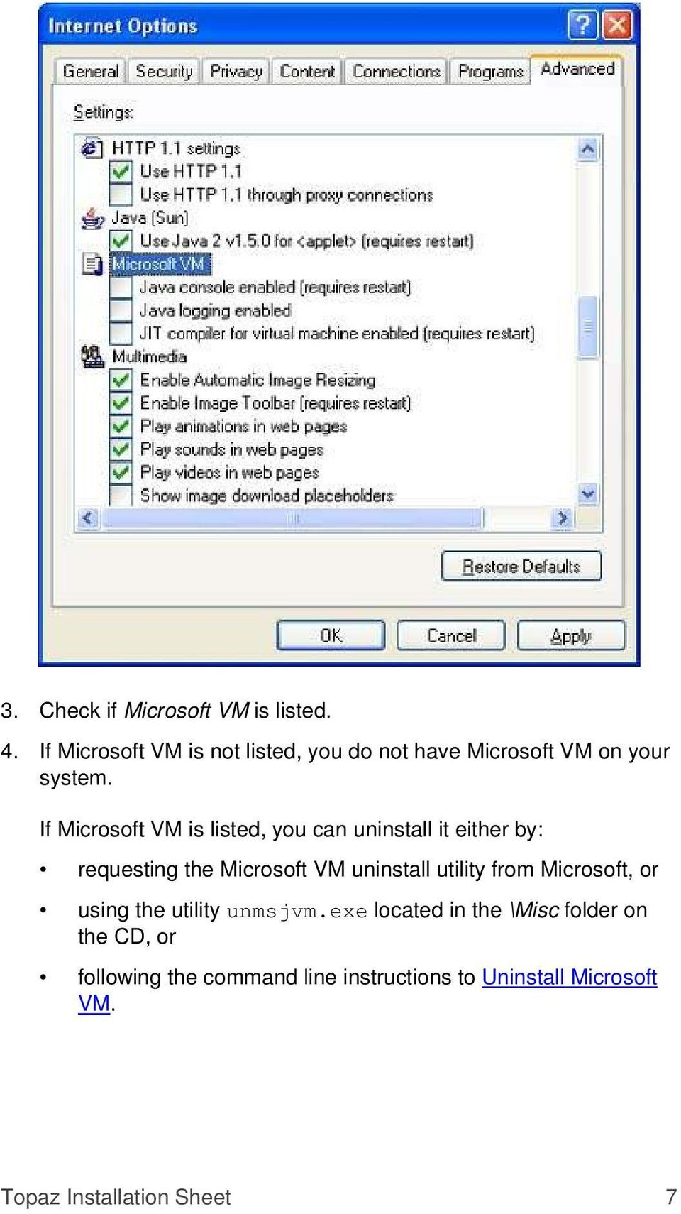 If Microsoft VM is listed, you can uninstall it either by: requesting the Microsoft VM uninstall