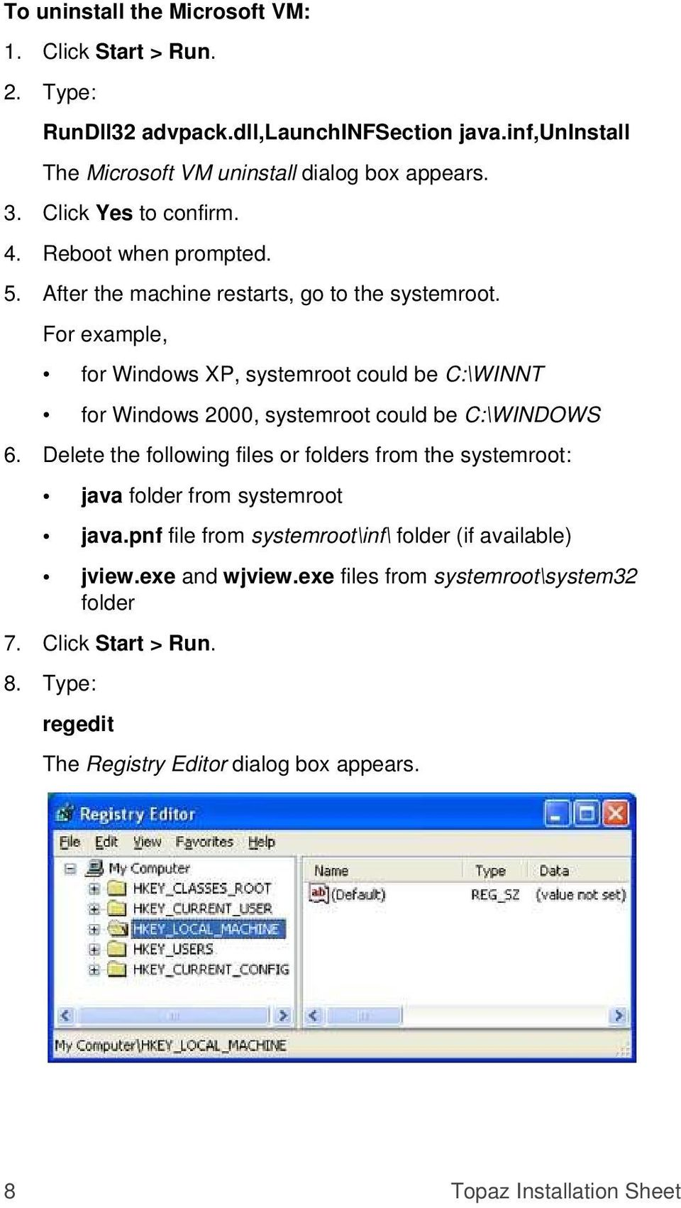 For example, for Windows XP, systemroot could be C:\WINNT for Windows 2000, systemroot could be C:\WINDOWS 6.
