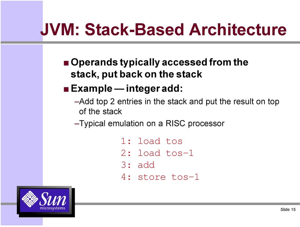 the stack and put the result on top of the stack Typical emulation on