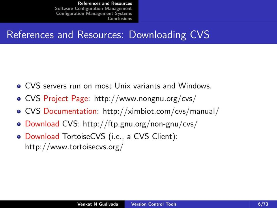 com/cvs/manual/ Download CVS: http://ftp.gnu.org/non-gnu/cvs/ Download TortoiseC