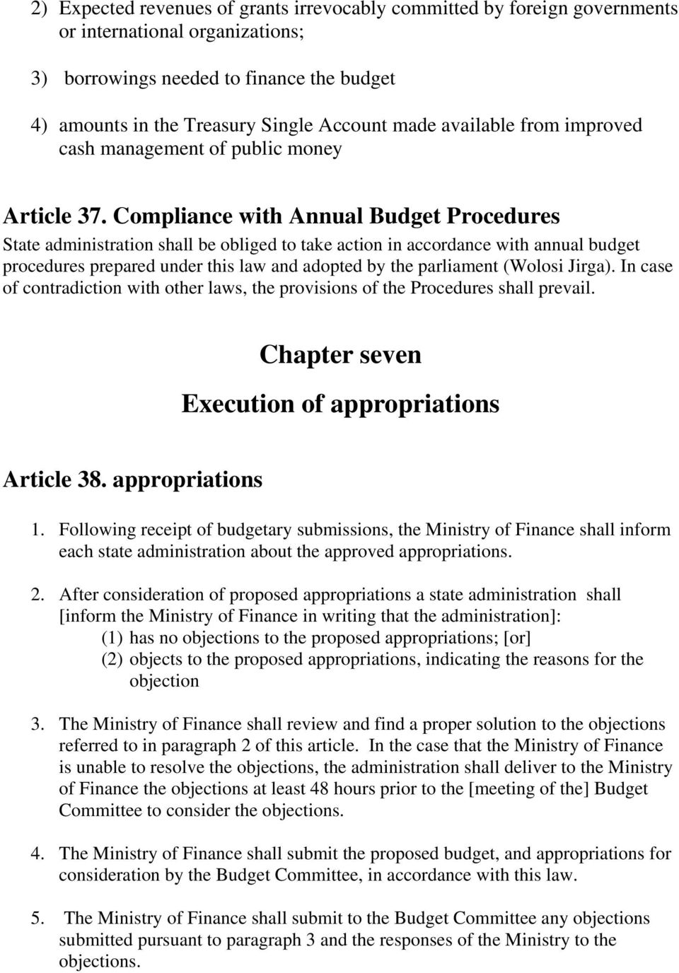 Compliance with Annual Budget Procedures State administration shall be obliged to take action in accordance with annual budget procedures prepared under this law and adopted by the parliament (Wolosi