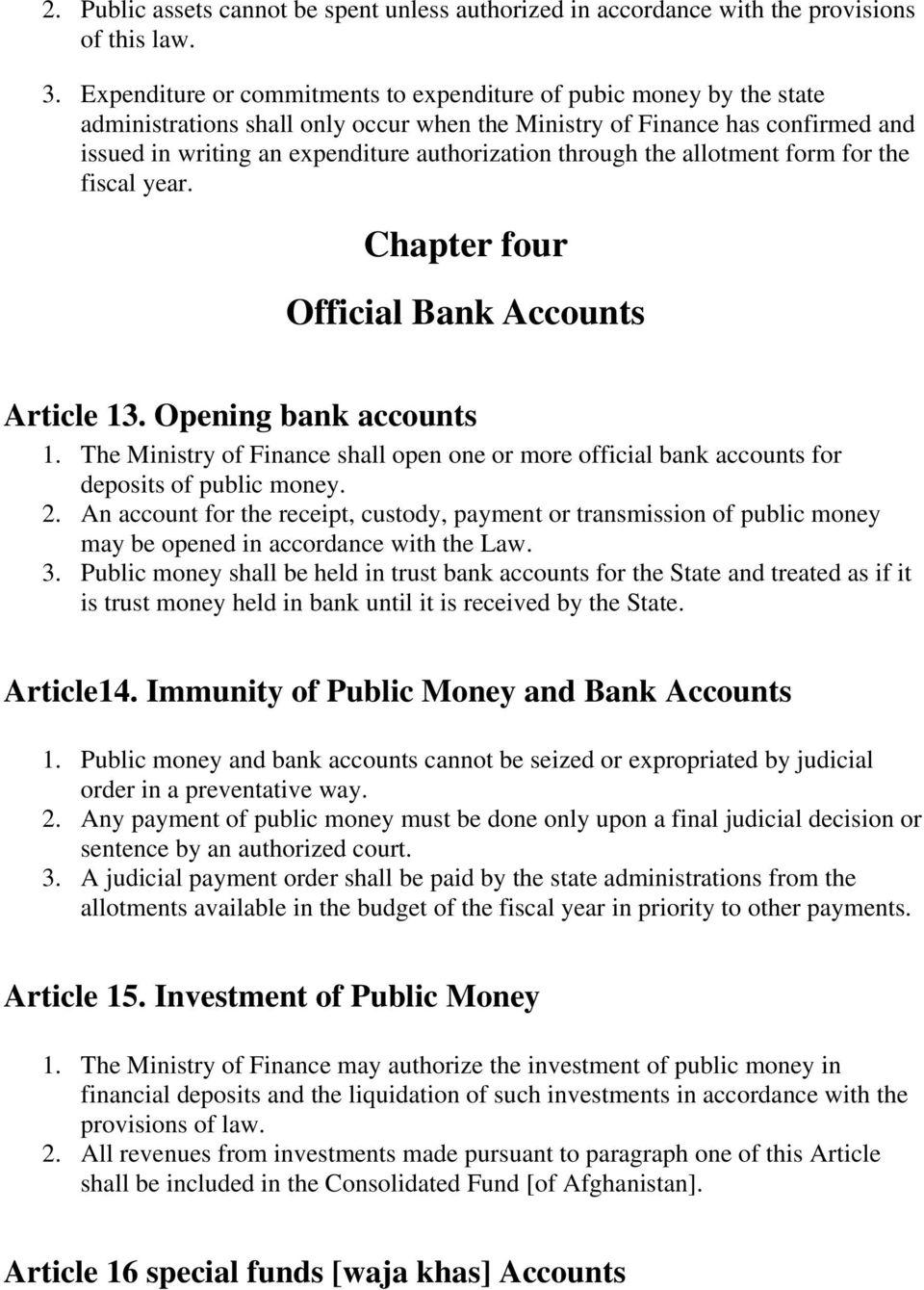 through the allotment form for the fiscal year. Chapter four Official Bank Accounts Article 13. Opening bank accounts 1.