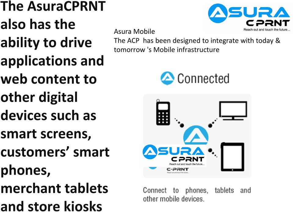 smart phones, merchant tablets and store kiosks Asura Mobile The ACP