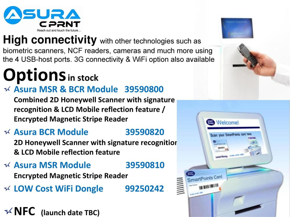 recognition & LCD Mobile reflection feature / Encrypted Magnetic Stripe Reader Asura BCR Module 39590820 2D Honeywell Scanner with signature
