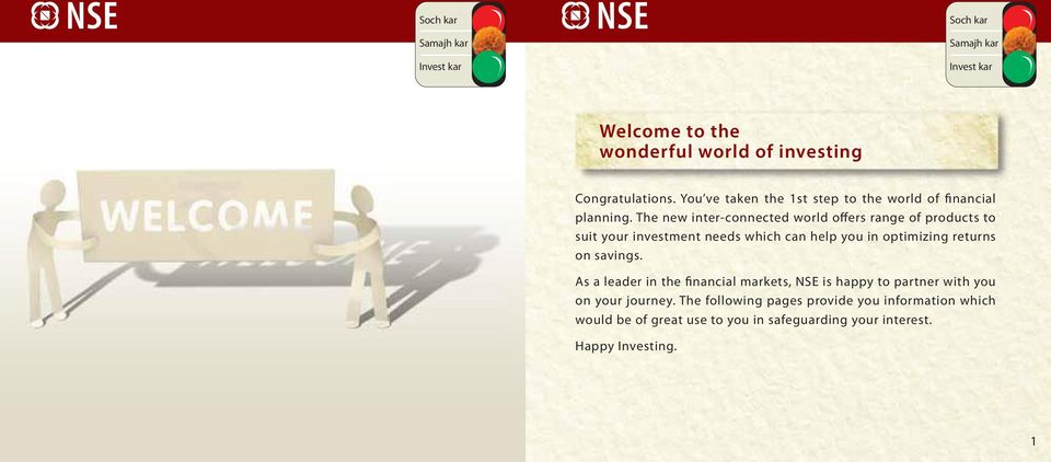 returns on savings. As a eader in the financia markets, NSE is happy to partner with you on your journey.
