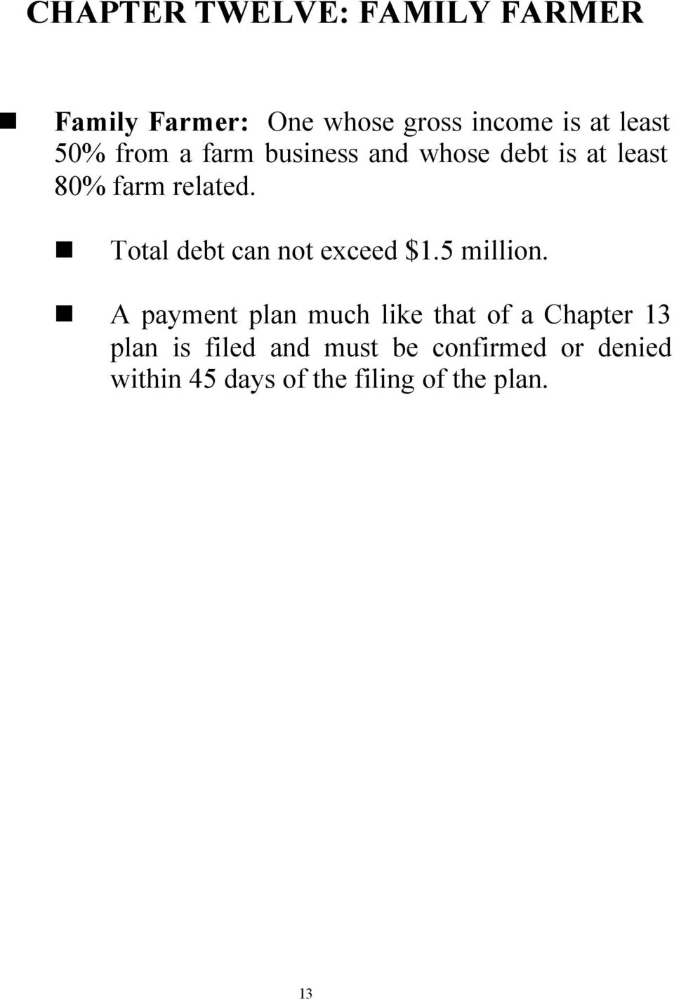 Total debt can not exceed $1.5 million.