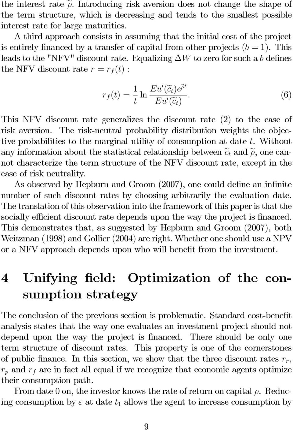 Equalizing W to zero for such a b defines the NFV discount rate r = r f (t) : r f (t) = 1 t ln Eu0 (ec t )e ρt Eu 0 (ec t ).