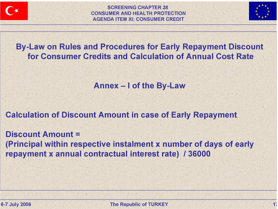 in case of Early Repayment Discount Amount = (Principal within respective instalment