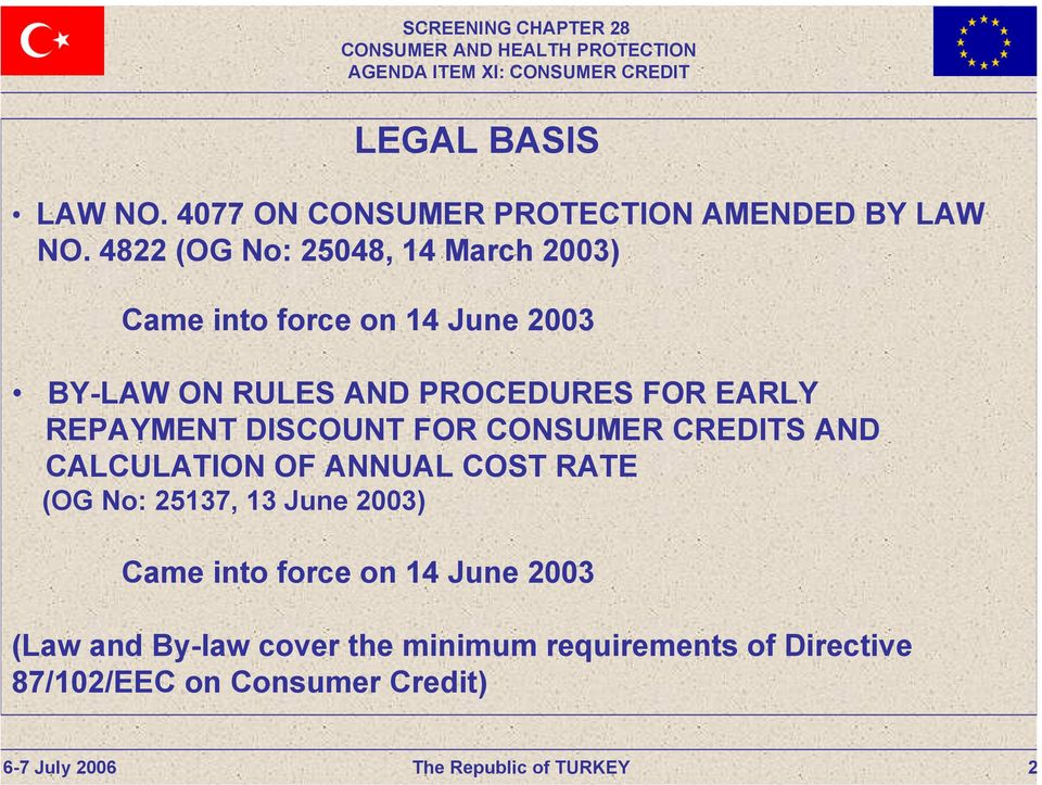 FOR EARLY REPAYMENT DISCOUNT FOR CONSUMER CREDITS AND CALCULATION OF ANNUAL COST RATE (OG No: 25137,