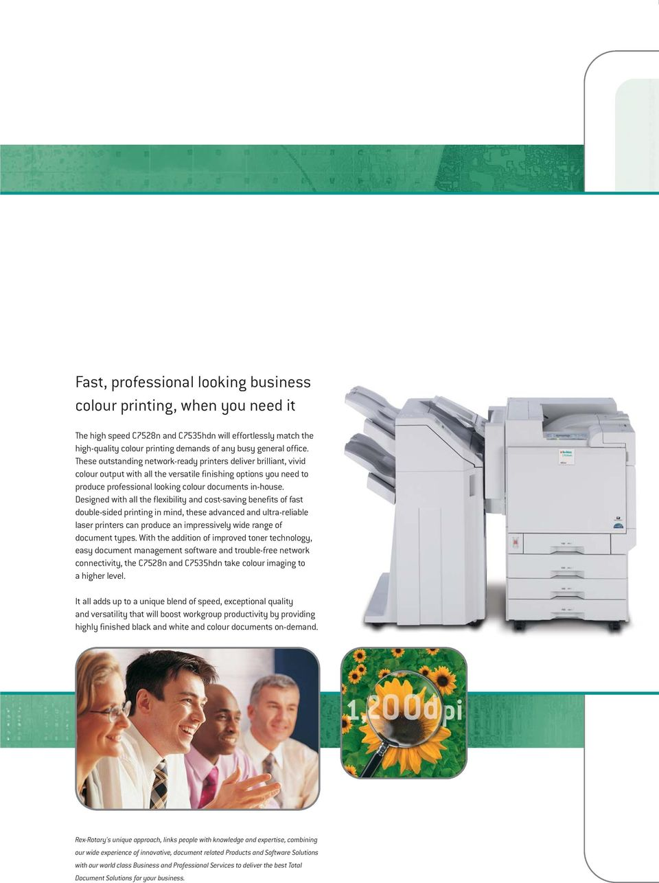 Designed with all the flexibility and cost-saving benefits of fast double-sided printing in mind, these advanced and ultra-reliable laser printers can produce an impressively wide range of document