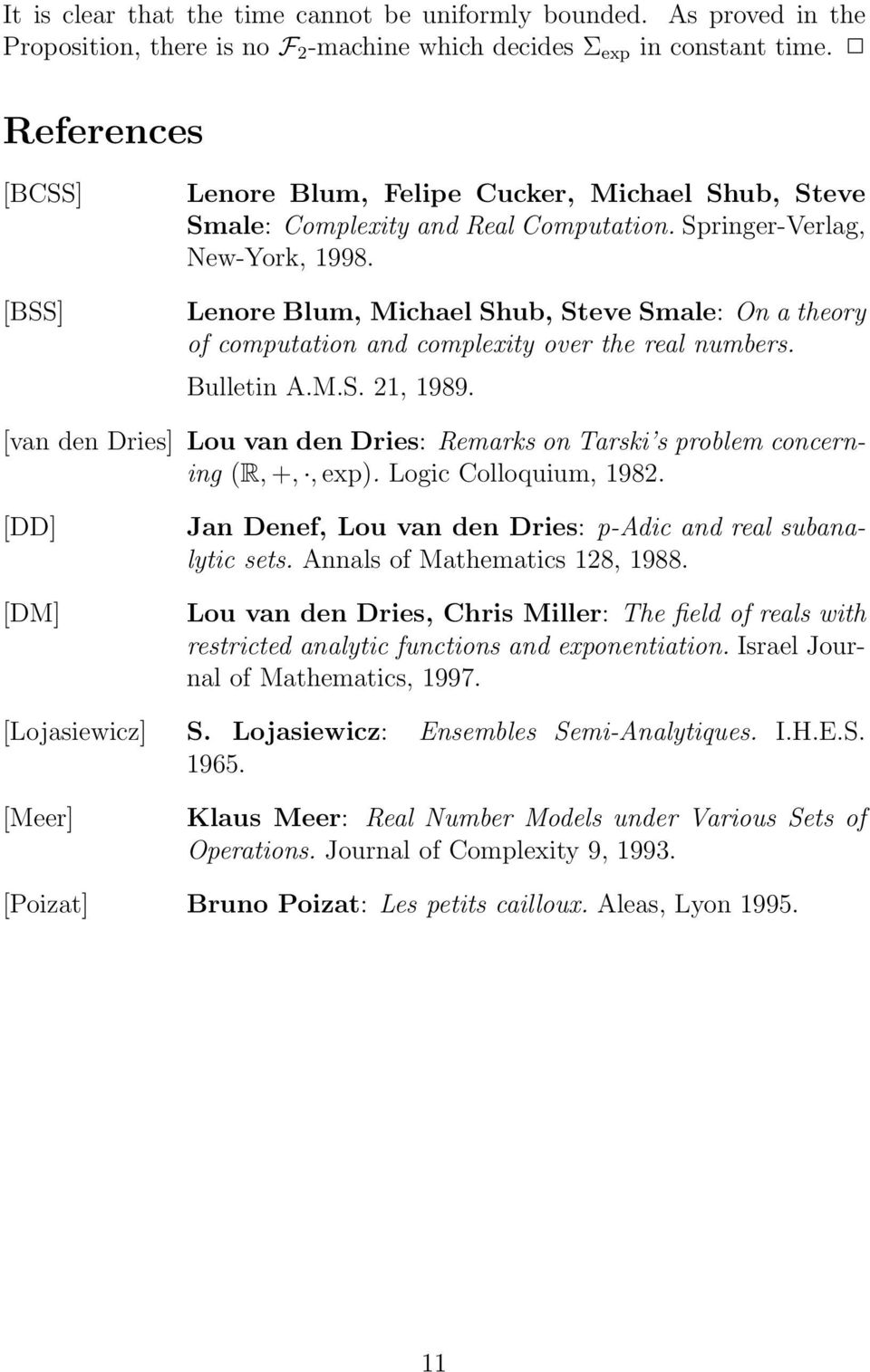 Lenore Blum, Michael Shub, Steve Smale: On a theory of computation and complexity over the real numbers. Bulletin A.M.S. 21, 1989.
