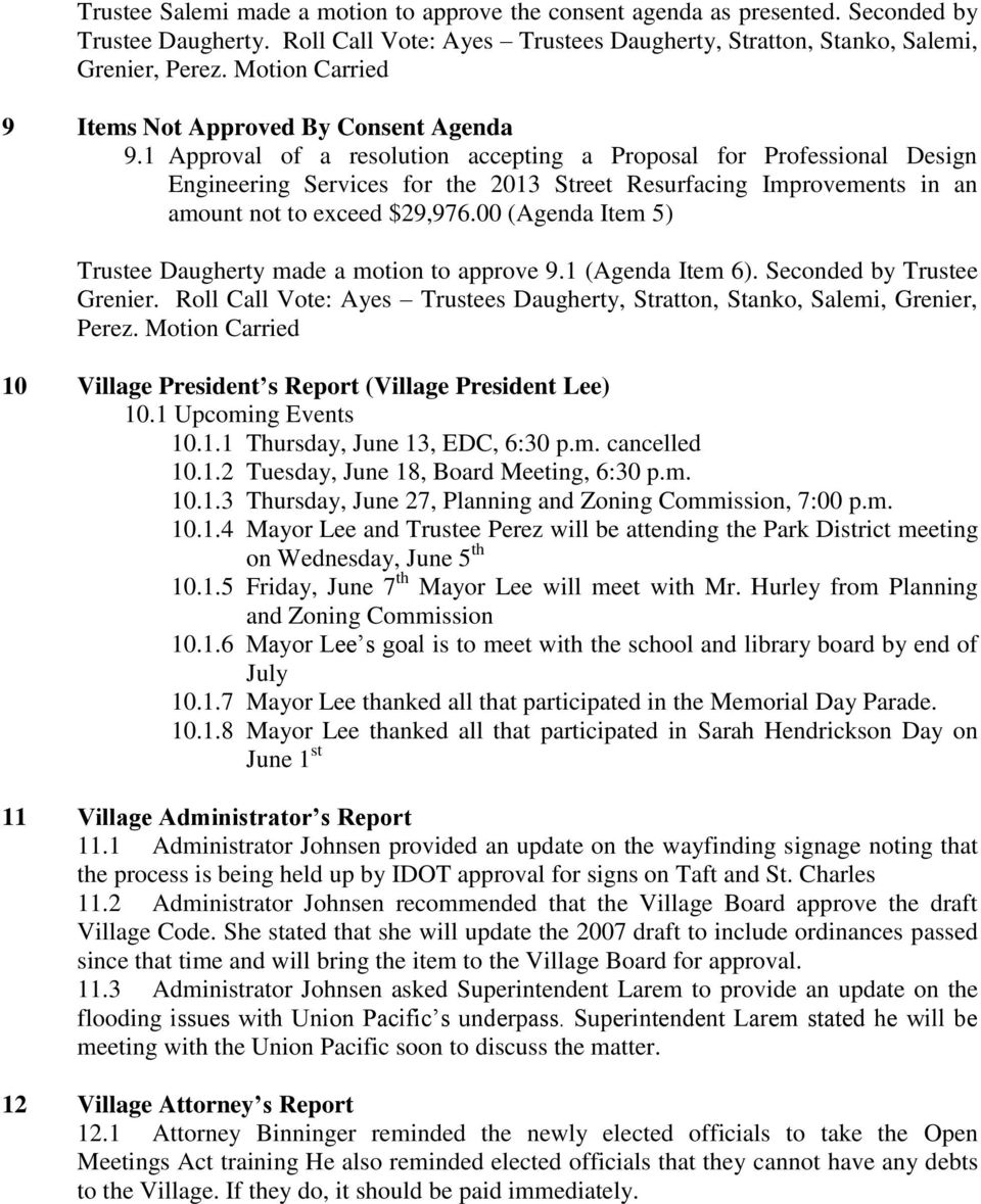 1 Approval of a resolution accepting a Proposal for Professional Design Engineering Services for the 2013 Street Resurfacing Improvements in an amount not to exceed $29,976.