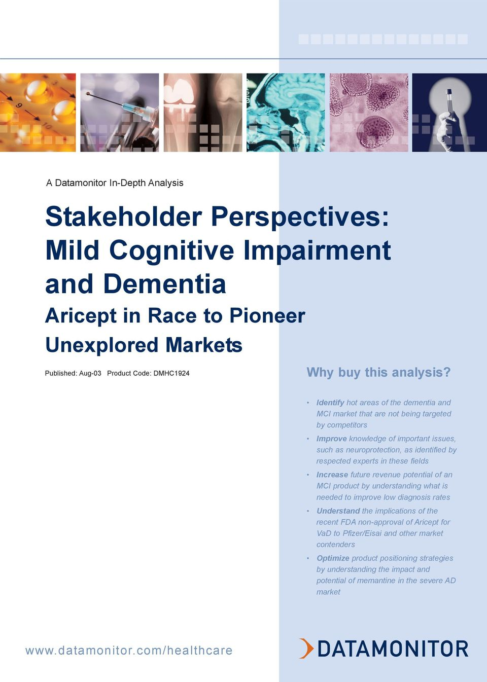 Identify hot areas of the dementia and MCI market that are not being targeted by competitors Improve knowledge of important issues, such as neuroprotection, as identified by respected experts in