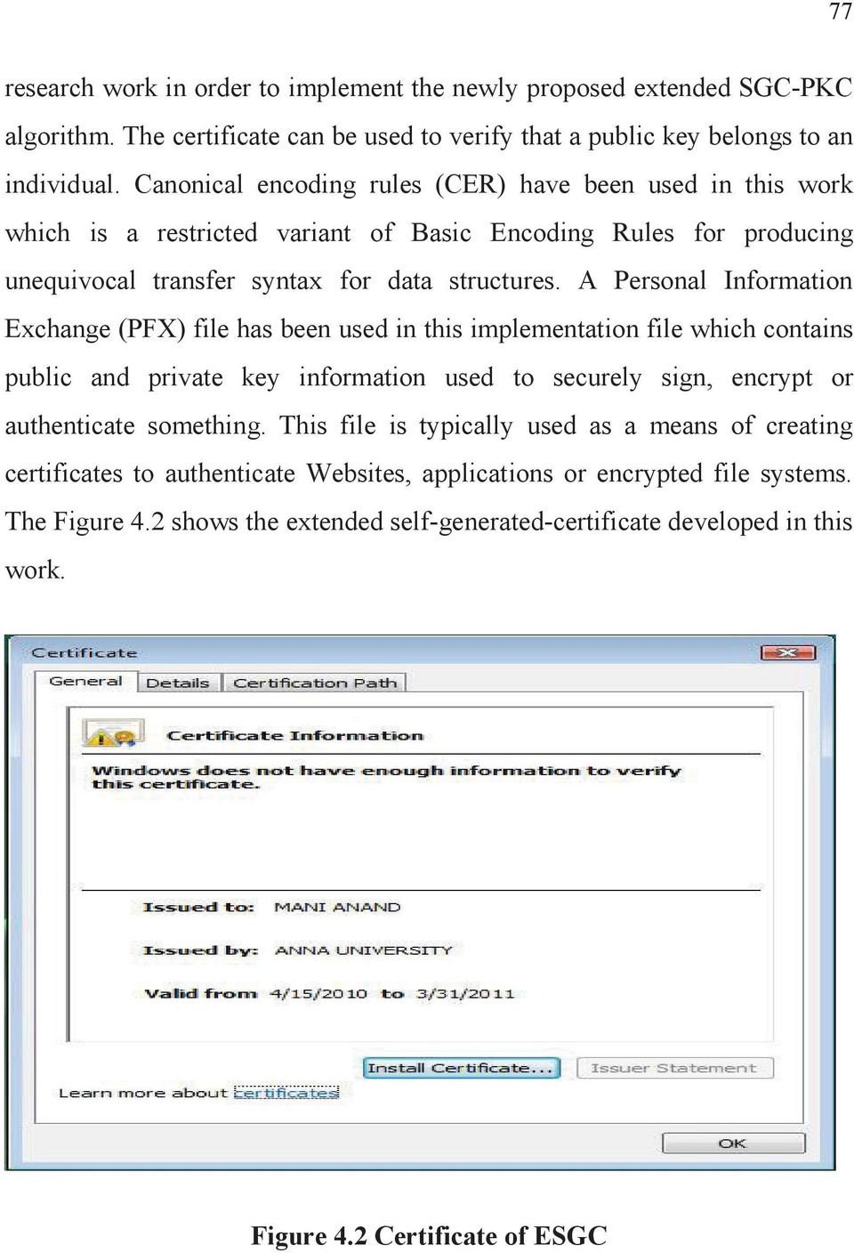 A Personal Information Exchange (PFX) file has been used in this implementation file which contains public and private key information used to securely sign, encrypt or authenticate something.