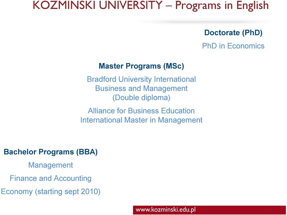 Business Education International Master in Management Doctorate (PhD) PhD in