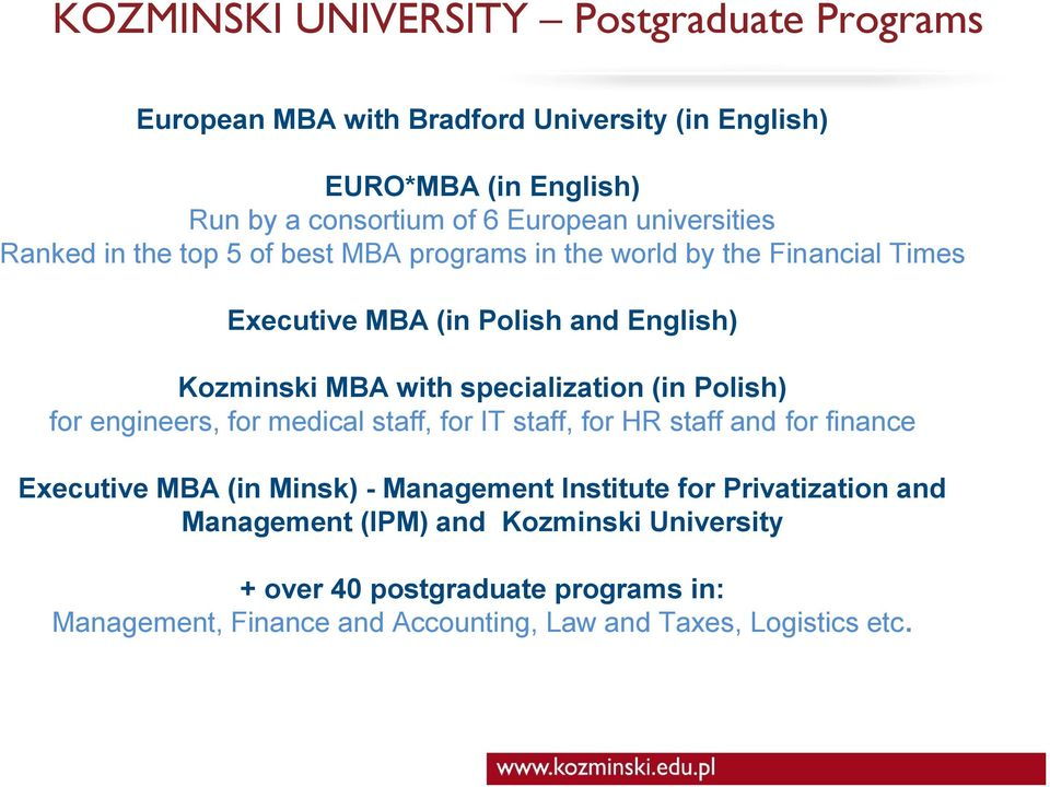 specialization (in Polish) for engineers, for medical staff, for IT staff, for HR staff and for finance Executive MBA (in Minsk) - Management Institute