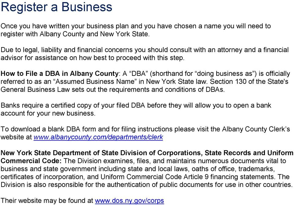 How to File a DBA in Albany County: A DBA (shorthand for doing business as ) is officially referred to as an Assumed Business Name in New York State law.